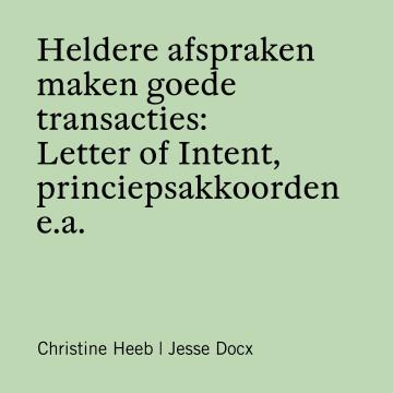 Heldere afspraken, maken goede transacties: Letter of Intent, princiepsakkoorden e.a.
