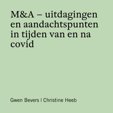 M&A – uitdagingen en aandachtspunten in tijden van en na covid