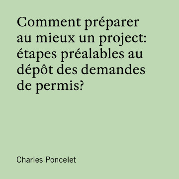 Comment préparer au mieux un projet : étapes préalables au dépôt des demandes de permis ?