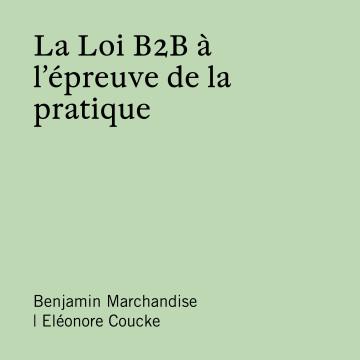 La Loi B2B à l'épreuve de la pratique