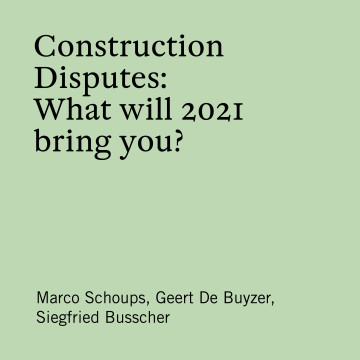 Construction Disputes: What will 2021 bring you?