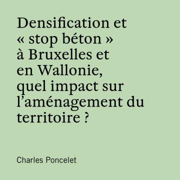 Densification et  « stop béton » à Bruxelles et en Wallonie, quel impact sur l'aménagement du territoire ?
