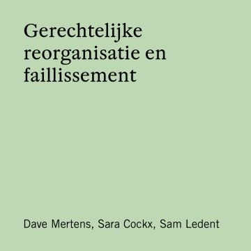 Gerechtelijke reorganisatie en faillissement