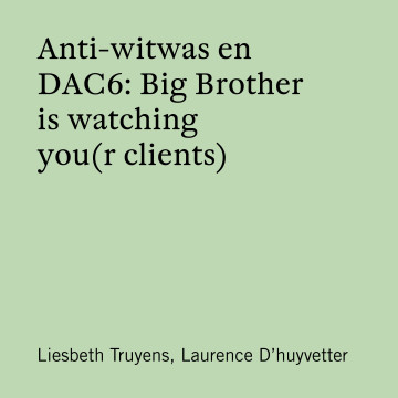 Anti-witwas en DAC6 Big Brother is watching you(r clients)