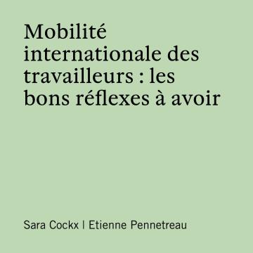 Mobilité internationale des travailleurs : les bon réflexes à avoir