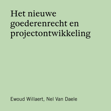 Het nieuwe goederenrecht en projectontwikkeling